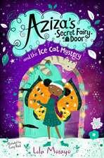Aziza's Secret Fairy Door and the Ice Cat Mystery