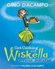 D'Acampo, G: Get Cooking with Wiskella