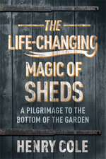 Life Changing Magic of Sheds