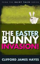 The Easter Bunny Invasion!