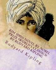 Kim (1901) Novel by Nobel Prize (World's Classics) by Rudyard Kipling
