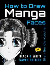 How to Draw Manga Faces (Black & White Saver Edition)
