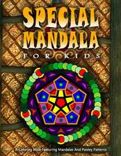 Special Mandala for Kids - Vol.1