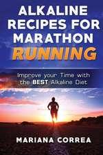 Alkaline Recipes for Marathon Running