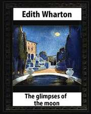 The Glimpses of the Moon, 1922, by Edith Wharton