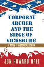 Corporal Archer and the Siege of Vicksburg