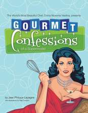 Gourmet Confessions of a Supermodel