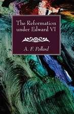 The Reformation Under Edward VI
