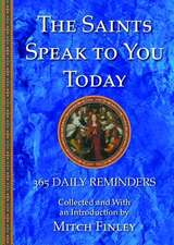 The Saints Speak to You Today