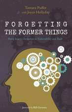 Forgetting the Former Things