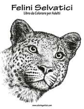 Felini Selvatici Libro Da Colorare Per Adulti 1