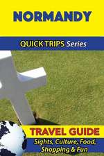 Normandy Travel Guide (Quick Trips Series)