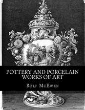 Pottery and Porcelain Works of Art