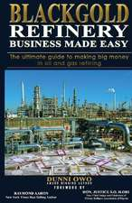 Black Gold Refinery Business Made Easy