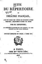 Suite Du Repertoire Du Theatre Francais, Avec Un Choix Des Pieces de Plusieurs Autres Theatres
