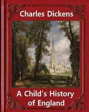 A Child's History of England, by Charles Dickens