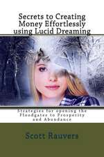 Secrets to Creating Money Effortlessly Using Lucid Dreaming