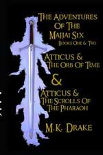 Atticus and the Adventures of the Majjai Six Books One and Two