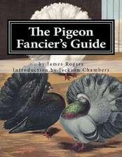 The Pigeon Fancier's Guide