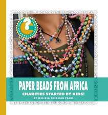 Paper Beads from Africa: Charities Started by Kids!