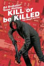 Kill or Be Killed Deluxe Edtion