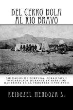 del Cerro Bola Al Rio Bravo