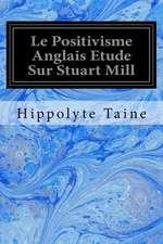 Le Positivisme Anglais Etude Sur Stuart Mill