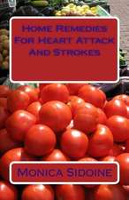 Home Remedies for Heart Attack and Strokes
