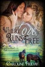 Where Love Runs Free
