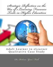 Strategic Reflection on the Use of Elearning Freeware Tools in Higher Education