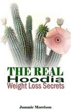 The Real Hoodia Weight Loss Secrets