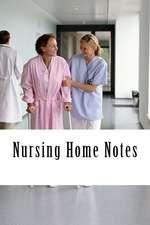 Nursing Home Notes