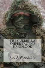 The Guerrilla Sniper Tactics Handbook