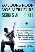 60 Jours Pour Vos Meilleurs Scores Au Cricket