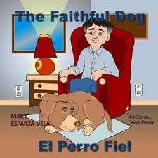 The Faithful Dog/El Perro Fiel