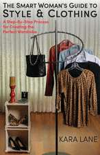 The Smart Woman's Guide to Style & Clothing