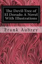 The Devil-Tree of El Dorado a Novel with Illustrations