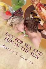 Eat for Sex and Fun in the Sun