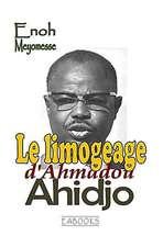 Le Limogeage D'Ahmadou Ahidjo