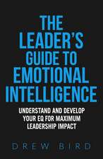 The Leader's Guide to Emotional Intelligence
