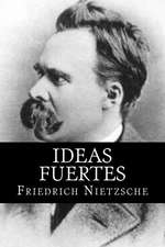Ideas Fuertes (Spanish Edition)