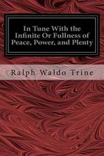 In Tune with the Infinite or Fullness of Peace, Power, and Plenty