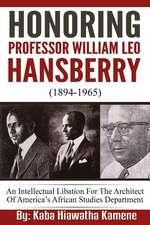 Honoring Professor William Leo Hansberry (1894-1965)