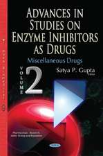 Advances in Studies on Enzyme Inhibitors as Drugs: Volume 2: Miscellaneous Drugs