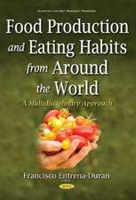 Food Production & Eating Habits from Around the World: A Multidisciplinary Approach