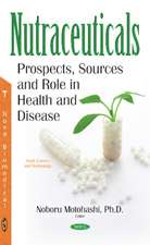 Nutraceuticals: Prospects, Sources & Role in Health & Disease