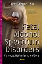 Fetal Alcohol Spectrum Disorders: Concepts, Mechanisms & Cure