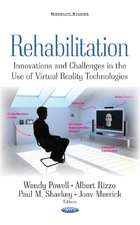 Rehabilitation: Innovations & Challenges in the Use of Virtual Reality Technologies