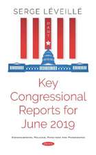 Key Congressional Reports for June 2019. Part I