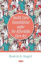 Health Care Consolidation under the Affordable Care Act